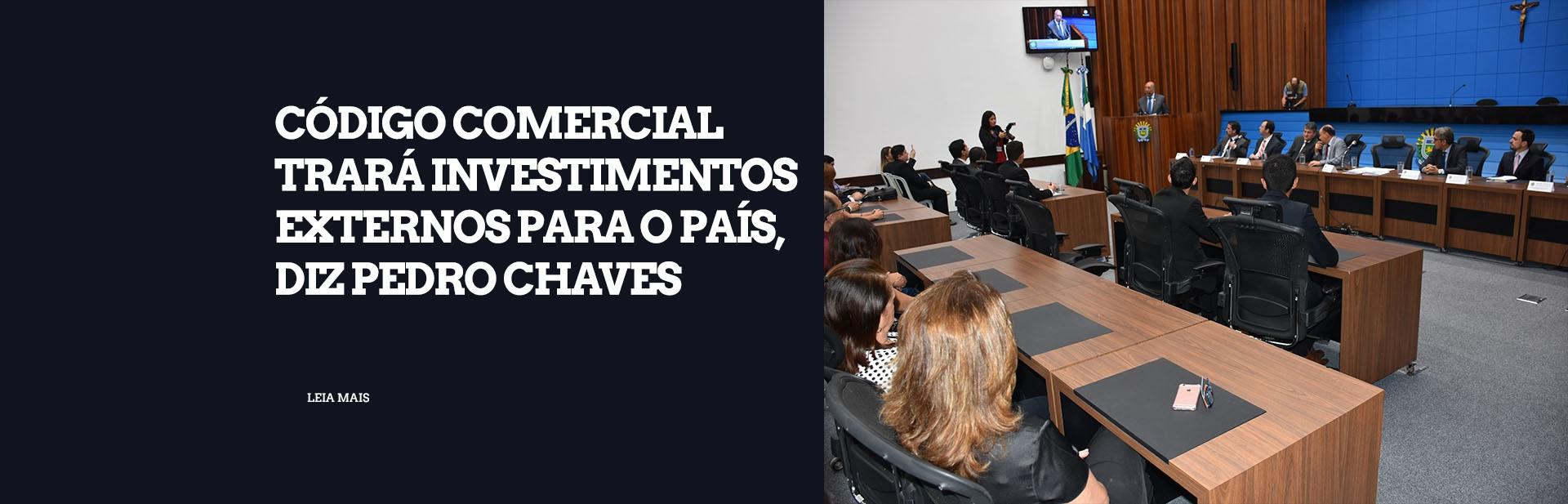 Novo Código trará mais investimentos externos para o país, diz Pedro Chaves