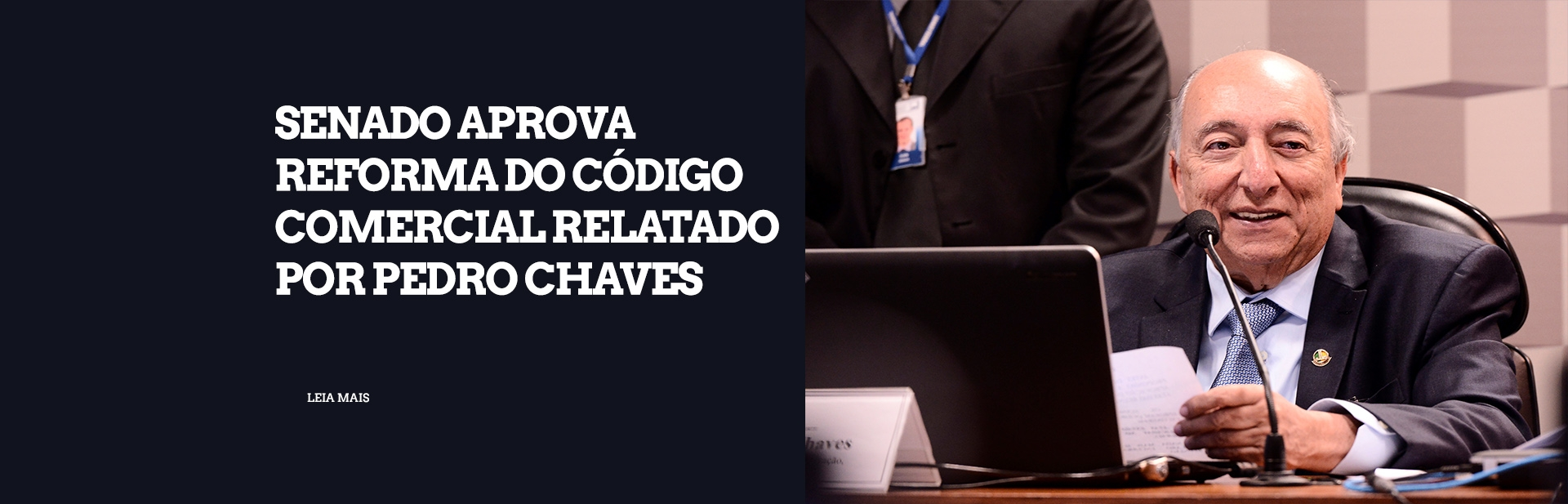 Senado aprova Reforma do Código Comercial relatado por Pedro Chaves
