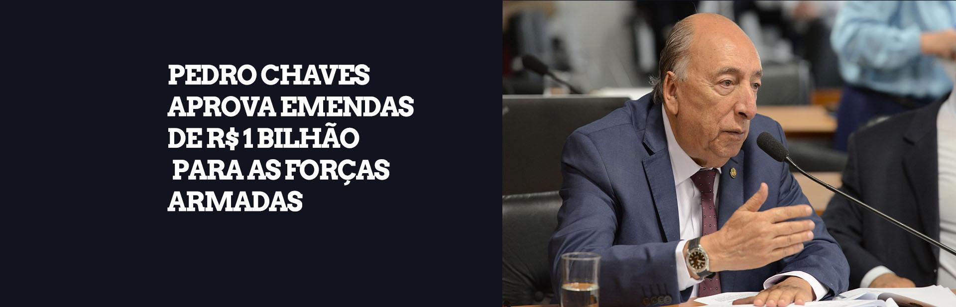 Como relator, Pedro Chaves aprova emendas de R$ 1 bilhão para as Forças Armadas