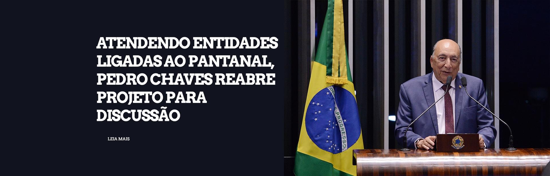 Atendendo entidades ligadas ao Pantanal, Pedro Chaves reabre projeto para discussão