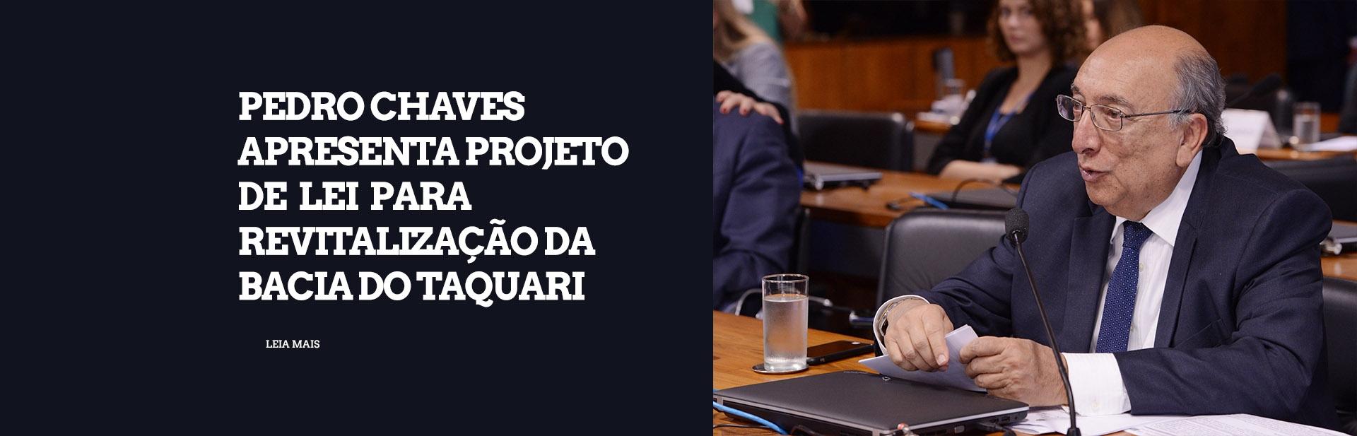 Pedro Chaves apresenta projeto de lei para revitalização da Bacia do Taquari