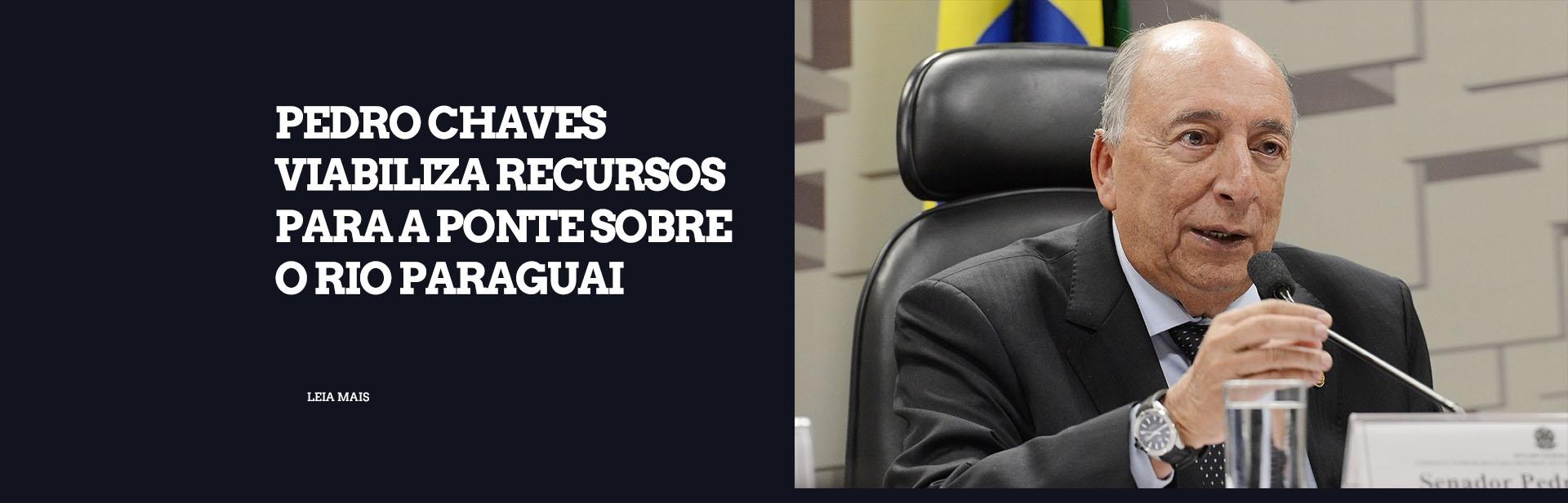 Construção de ponte sobre o Rio Paraguai é uma vitória, diz Pedro Chaves